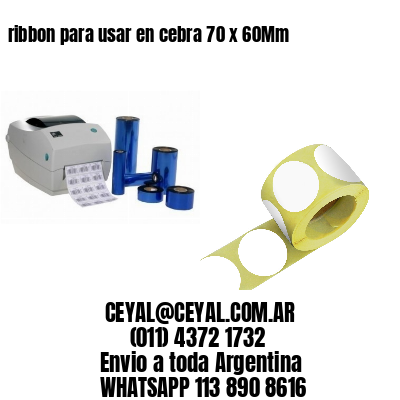 ribbon para usar en cebra 70 x 60Mm