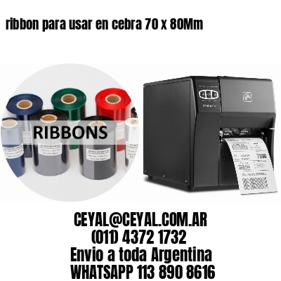 ribbon para usar en cebra 70 x 80Mm