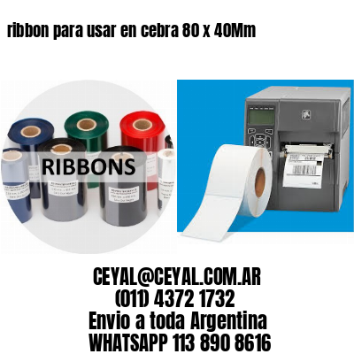 ribbon para usar en cebra 80 x 40Mm