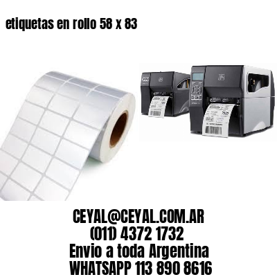 etiquetas en rollo 58 x 83