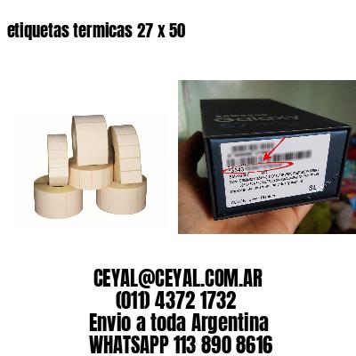 etiquetas termicas 27 x 50