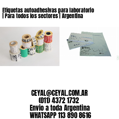 Etiquetas autoadhesivas para laboratorio   Para todos los sectores   Argentina