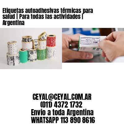 Etiquetas autoadhesivas térmicas para salud | Para todas las actividades | Argentina