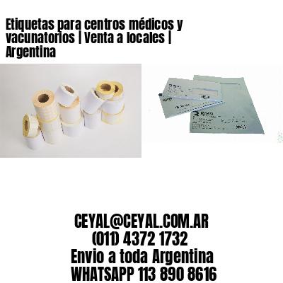 Etiquetas para centros médicos y vacunatorios   Venta a locales   Argentina
