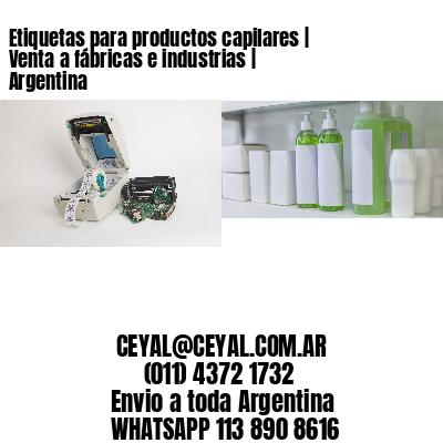 Etiquetas para productos capilares | Venta a fábricas e industrias | Argentina
