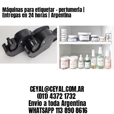 Máquinas para etiquetar - perfumería   Entregas en 24 horas   Argentina