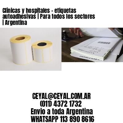 Clínicas y hospitales - etiquetas autoadhesivas | Para todos los sectores | Argentina