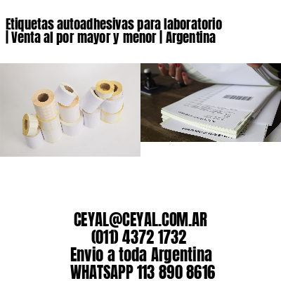 Etiquetas autoadhesivas para laboratorio   Venta al por mayor y menor   Argentina