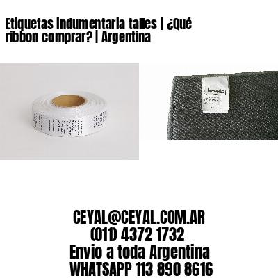 Etiquetas indumentaria talles | ¿Qué ribbon comprar? | Argentina