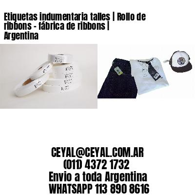 Etiquetas indumentaria talles   Rollo de ribbons - fábrica de ribbons   Argentina