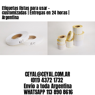 Etiquetas listas para usar – customizadas | Entregas en 24 horas | Argentina