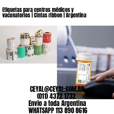 Etiquetas para centros médicos y vacunatorios | Cintas ribbon | Argentina