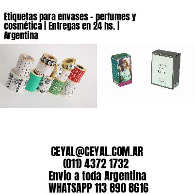 Etiquetas para envases - perfumes y cosmética   Entregas en 24 hs.   Argentina