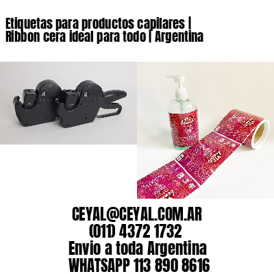 Etiquetas para productos capilares | Ribbon cera ideal para todo | Argentina