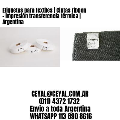 Etiquetas para textiles   Cintas ribbon - impresión transferencia térmica   Argentina