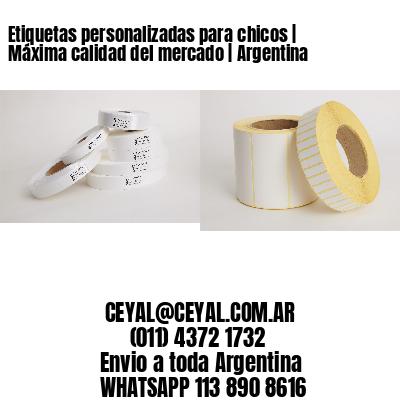 Etiquetas personalizadas para chicos   Máxima calidad del mercado   Argentina