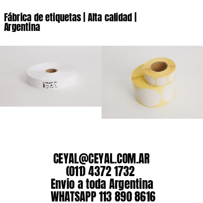 Fábrica de etiquetas | Alta calidad | Argentina