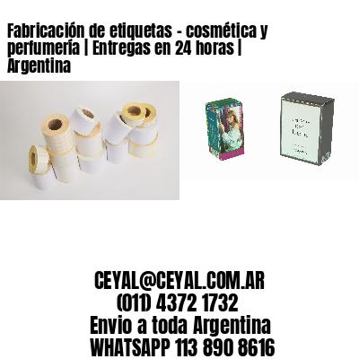Fabricación de etiquetas - cosmética y perfumería | Entregas en 24 horas | Argentina