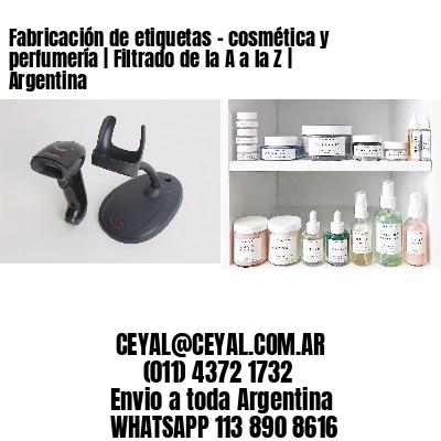 Fabricación de etiquetas - cosmética y perfumería | Filtrado de la A a la Z | Argentina