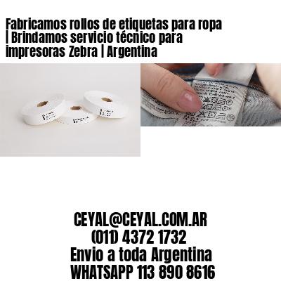 Fabricamos rollos de etiquetas para ropa | Brindamos servicio técnico para impresoras Zebra | Argentina