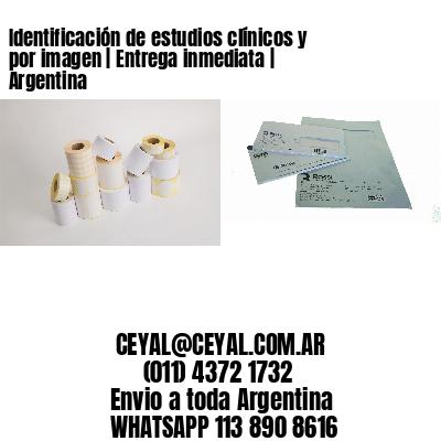 Identificación de estudios clínicos y por imagen | Entrega inmediata | Argentina