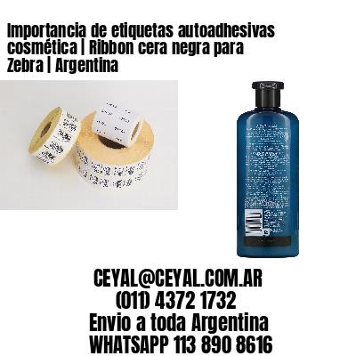 Importancia de etiquetas autoadhesivas cosmética | Ribbon cera negra para Zebra | Argentina