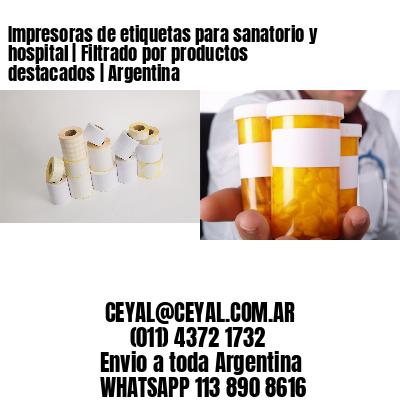 Impresoras de etiquetas para sanatorio y hospital   Filtrado por productos destacados   Argentina