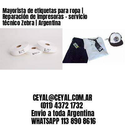 Mayorista de etiquetas para ropa | Reparación de impresoras - servicio técnico Zebra | Argentina