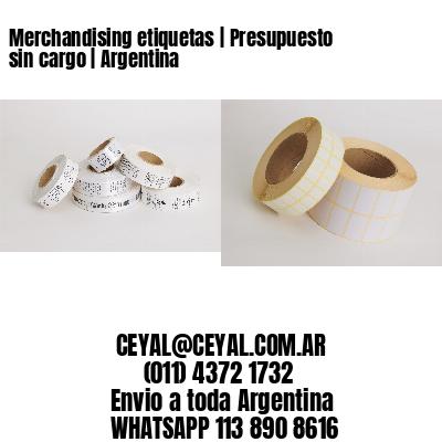 Merchandising etiquetas   Presupuesto sin cargo   Argentina