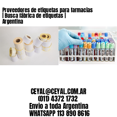 Proveedores de etiquetas para farmacias | Busca fábrica de etiquetas | Argentina