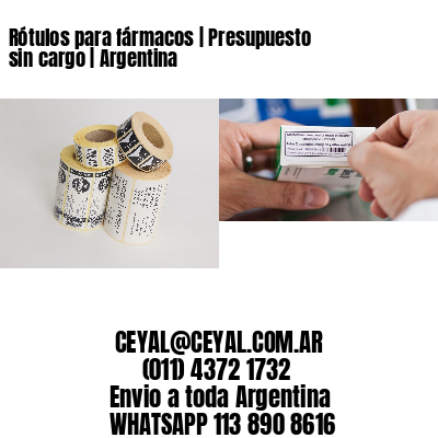 Rótulos para fármacos | Presupuesto sin cargo | Argentina