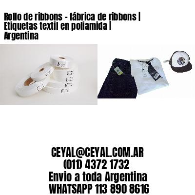 Rollo de ribbons - fábrica de ribbons | Etiquetas textil en poliamida | Argentina