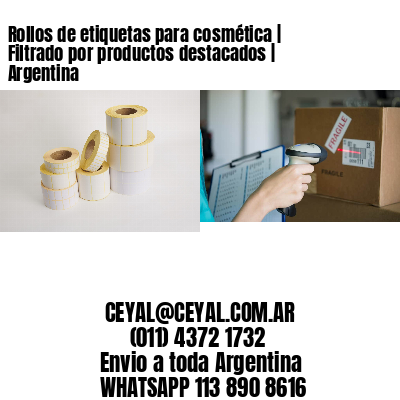 Rollos de etiquetas para cosmética   Filtrado por productos destacados   Argentina