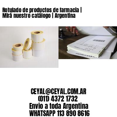 Rotulado de productos de farmacia | Mirá nuestro catálogo | Argentina