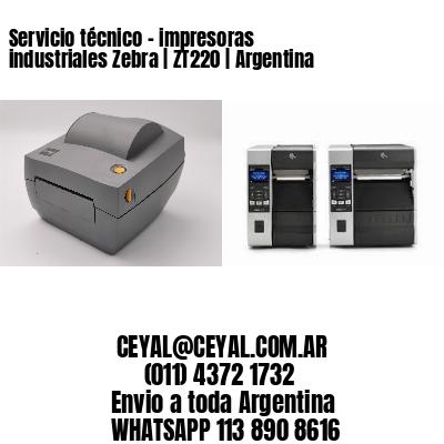 Servicio técnico - impresoras industriales Zebra | ZT220 | Argentina